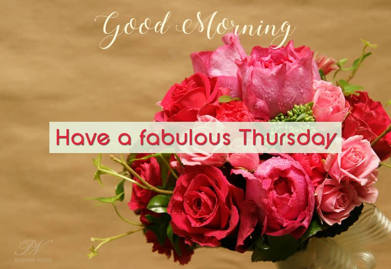Have a fabulous Thursday | Thursday Wishes | Premium Wishes