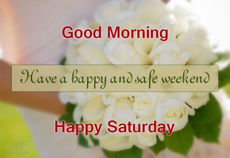 Good Morning Saturday Images And Quotes Premium Wishes