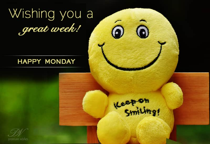 Monday Wish Wishing You A Great Week Monday Wishes Premium Wishes