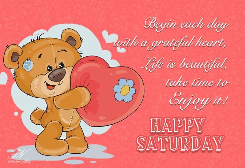 Happy Saturday  Life is beautiful | Saturday Wishes