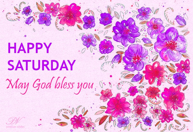 Happy Saturday God Bless Saturday Wishes Premium Wishes