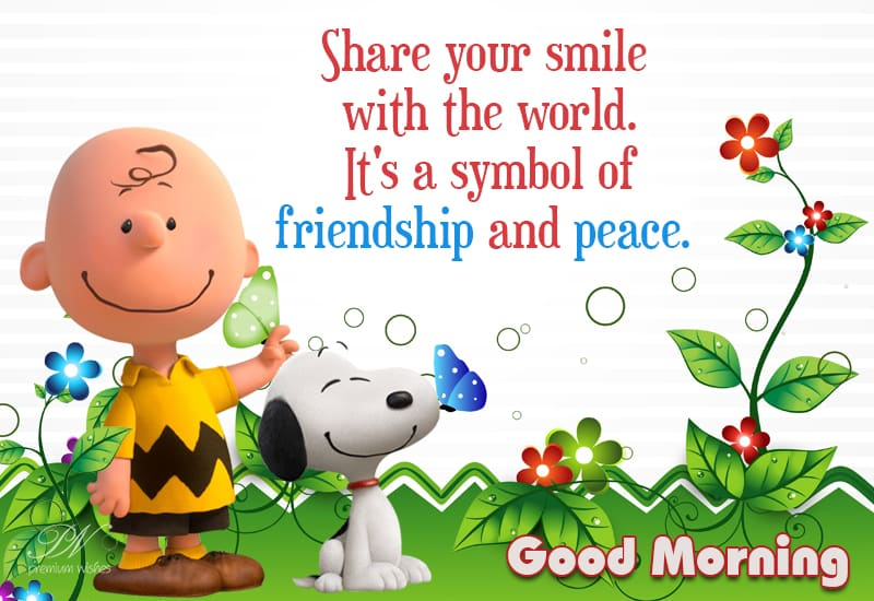 Good Morning Smile Is A Symbol Of Friendship And Peace Good