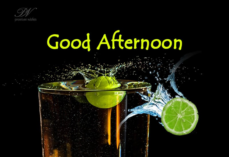 Good Afternoon  Recharge With A Drink | Good Afternoon