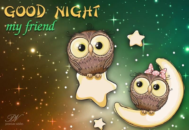 Good Night My Dear Friend Good Night Wishes Premium Wishes