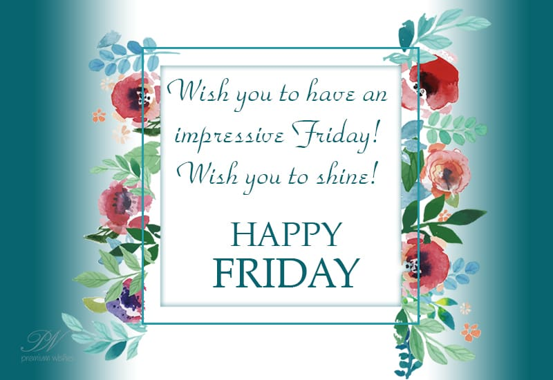 Wish You Shine This Friday Good Morning Friday Wishes Premium