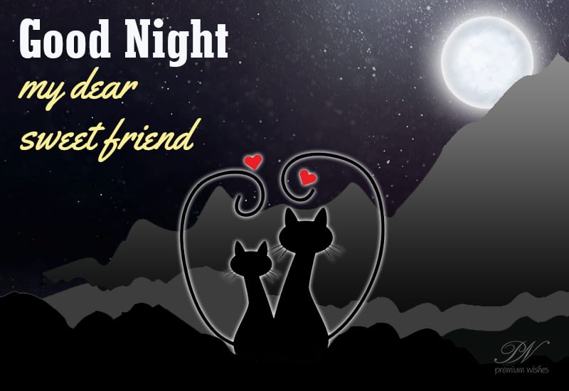 Good Night My Dear Sweet Friend Good Night Wishes Premium Wishes