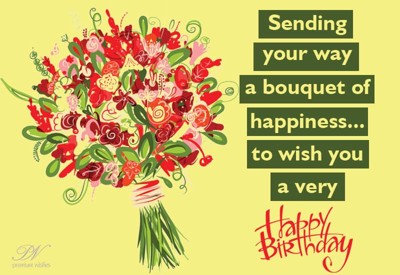 Happy Birthday Sending You A Bouquet Of Happiness