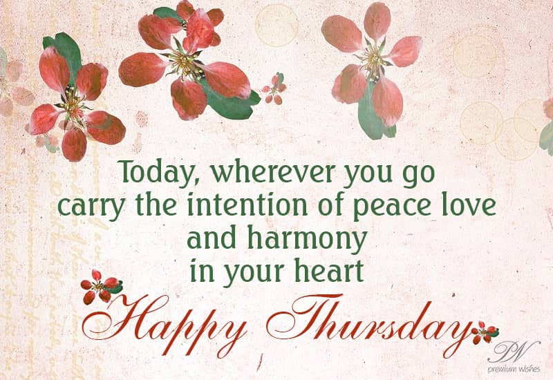 Happy Thursday – Wherever you go spread love | Thursday Wishes
